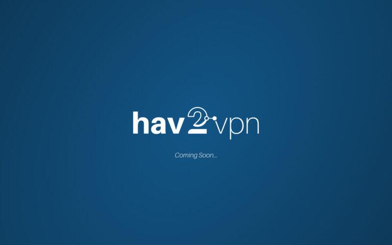 hav2vpn coming soon